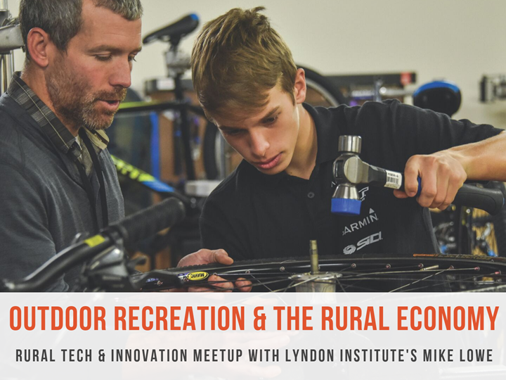 Rural Tech & Innovation Meetup - Outdoor Recreation & The Rural Economy